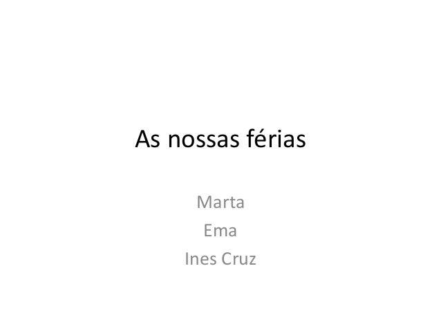 As nossas férias Marta Ema Ines Cruz