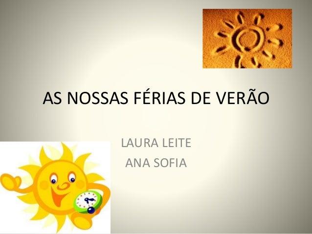 AS NOSSAS FÉRIAS DE VERÃO LAURA LEITE ANA SOFIA