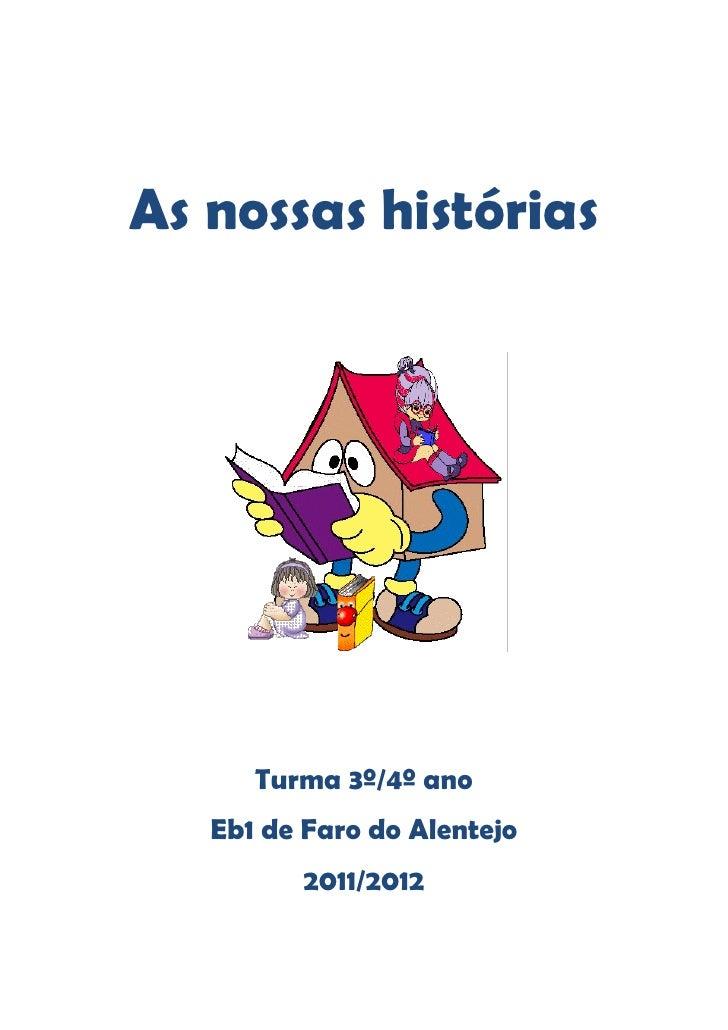 As nossas histórias      Turma 3º/4º ano   Eb1 de Faro do Alentejo         2011/2012