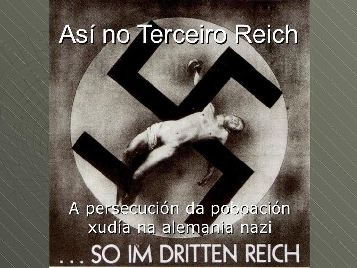 Así no Terceiro ReichA persecución da poboación  xudía na alemania nazi