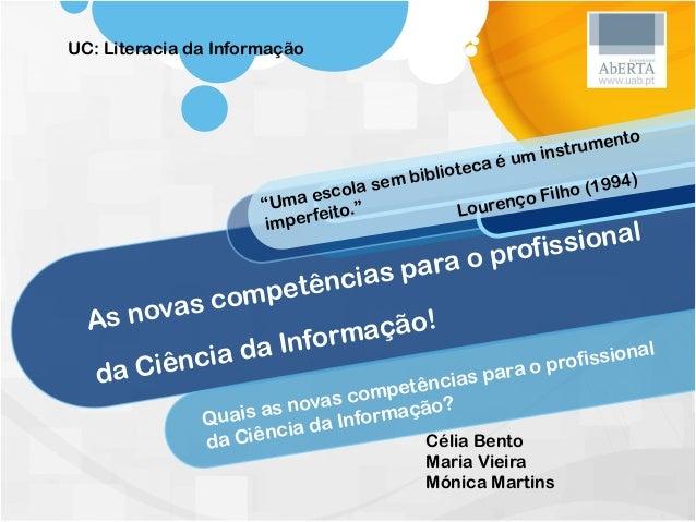 As novas competências para o profissional da Ciência da Informação! Quais as novas competências para o profissional da Ciê...