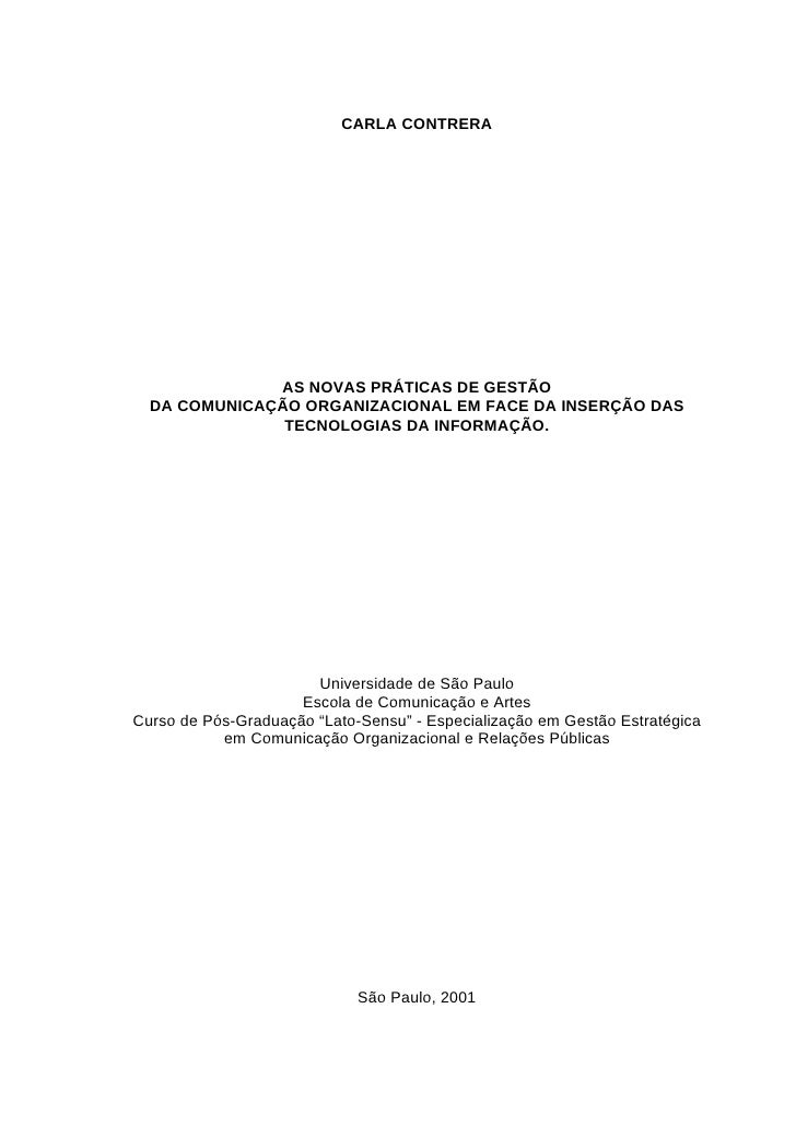 CARLA CONTRERA                   AS NOVAS PRÁTICAS DE GESTÃO   DA COMUNICAÇÃO ORGANIZACIONAL EM FACE DA INSERÇÃO DAS      ...
