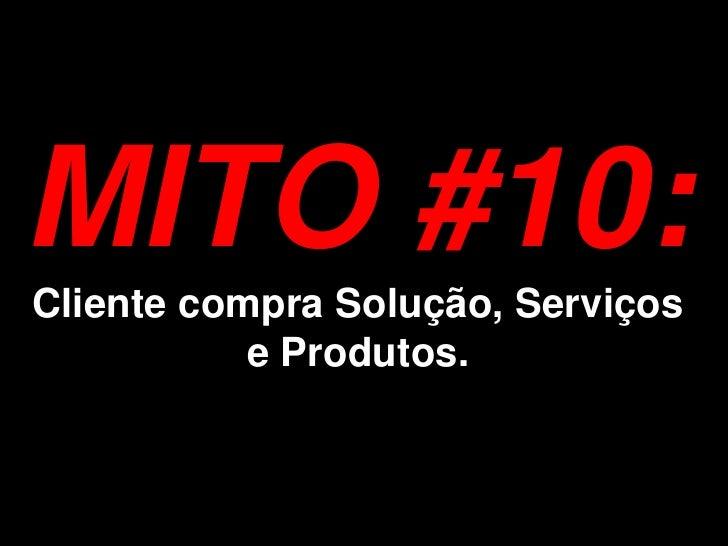 MITO #13:  Eu preciso do meu gerente de vendas para fechar os negócios!