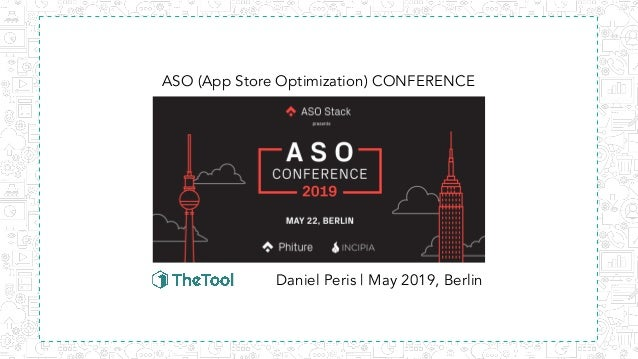 Daniel Peris | May 2019, Berlin ASO (App Store Optimization) CONFERENCE