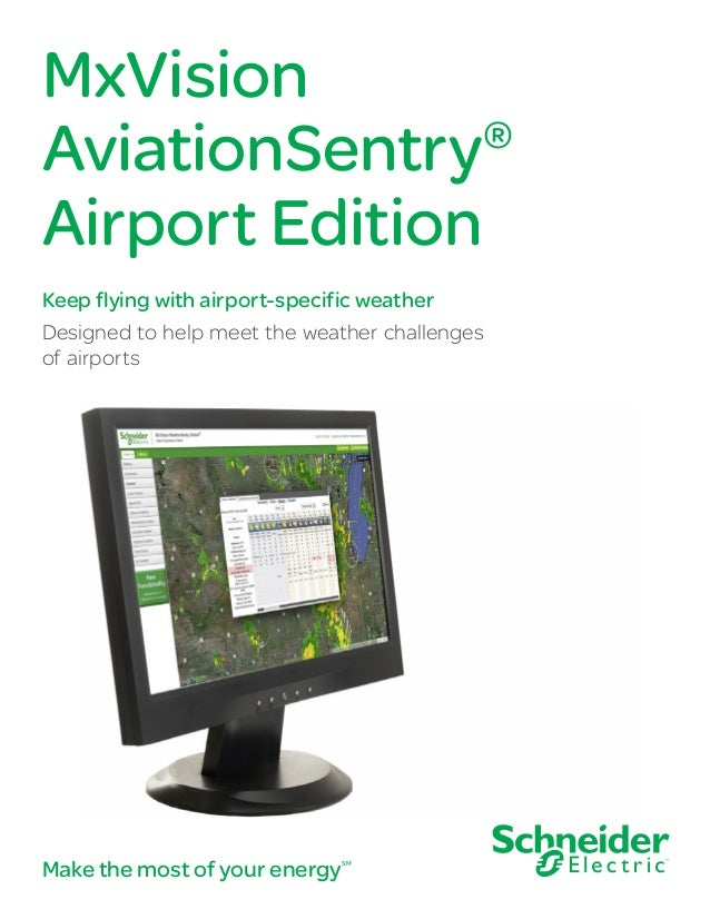 MxVision AviationSentry® Airport Edition Keep flying with airport-specific weather Designed to help meet the weather chall...