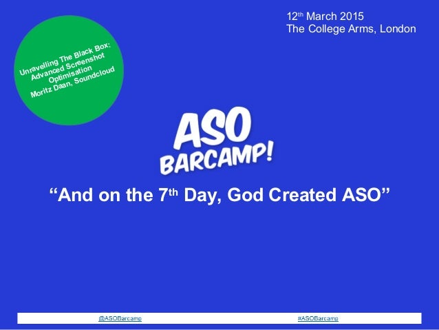 """And on the 7th Day, God Created ASO"" 12th March 2015 The College Arms, London Unravelling The Black Box: Advanced Screens..."