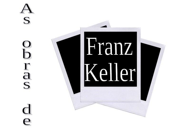 As obras de Franz Keller