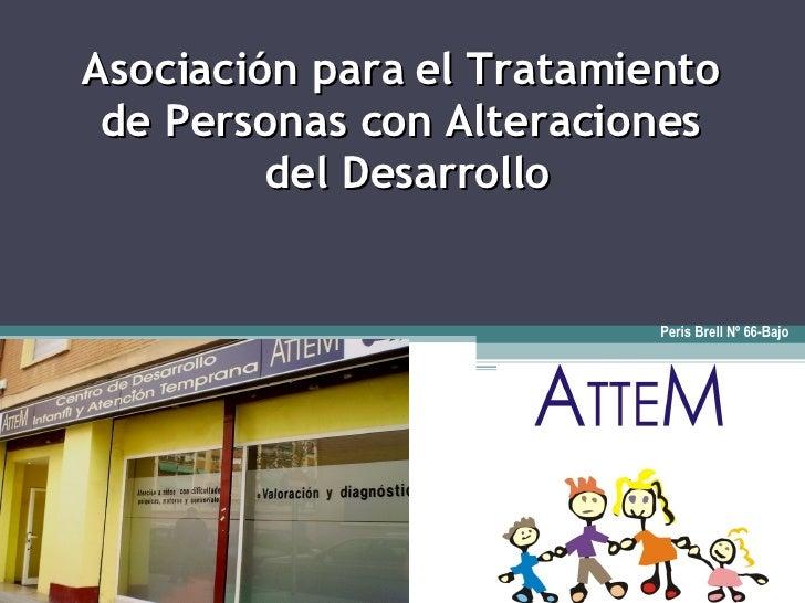 Asociación para el Tratamiento  de Personas con Alteraciones  del Desarrollo Peris Brell Nº 66-Bajo