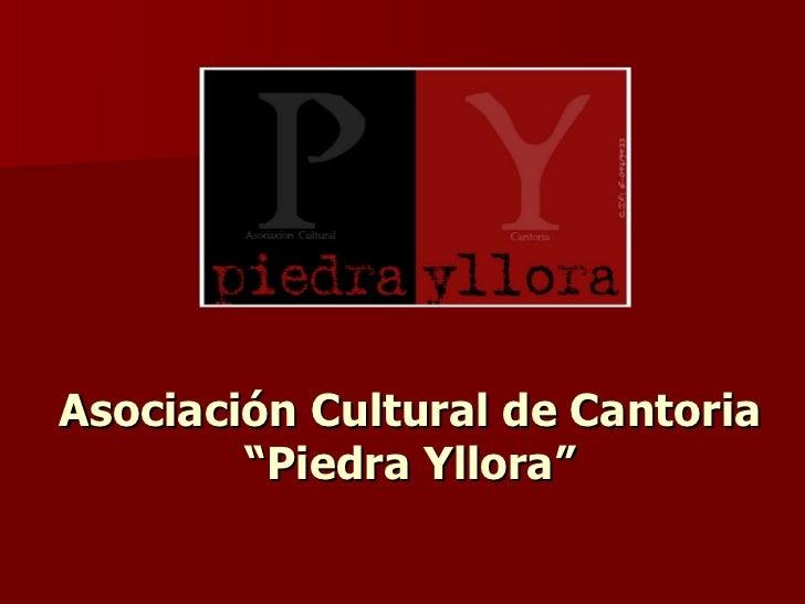 """Asociación Cultural de Cantoria """"Piedra Yllora"""""""