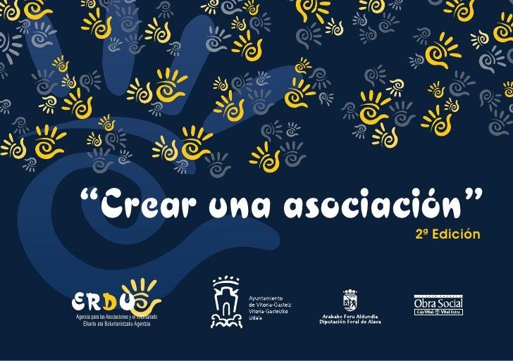 """""""Crear una asociación""""                           2ª Edición     Agencia para las Asociaciones y el Voluntariado    Elkarte..."""
