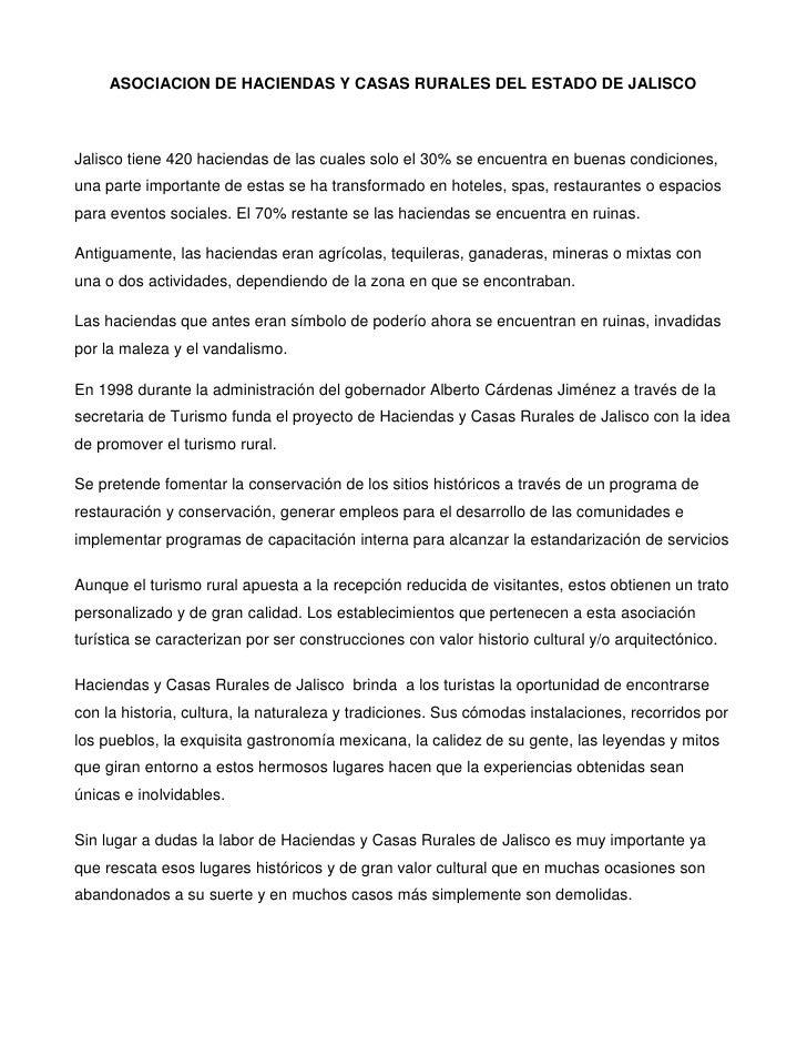 ASOCIACION DE HACIENDAS Y CASAS RURALES DEL ESTADO DE JALISCOJalisco tiene 420 haciendas de las cuales solo el 30% se encu...