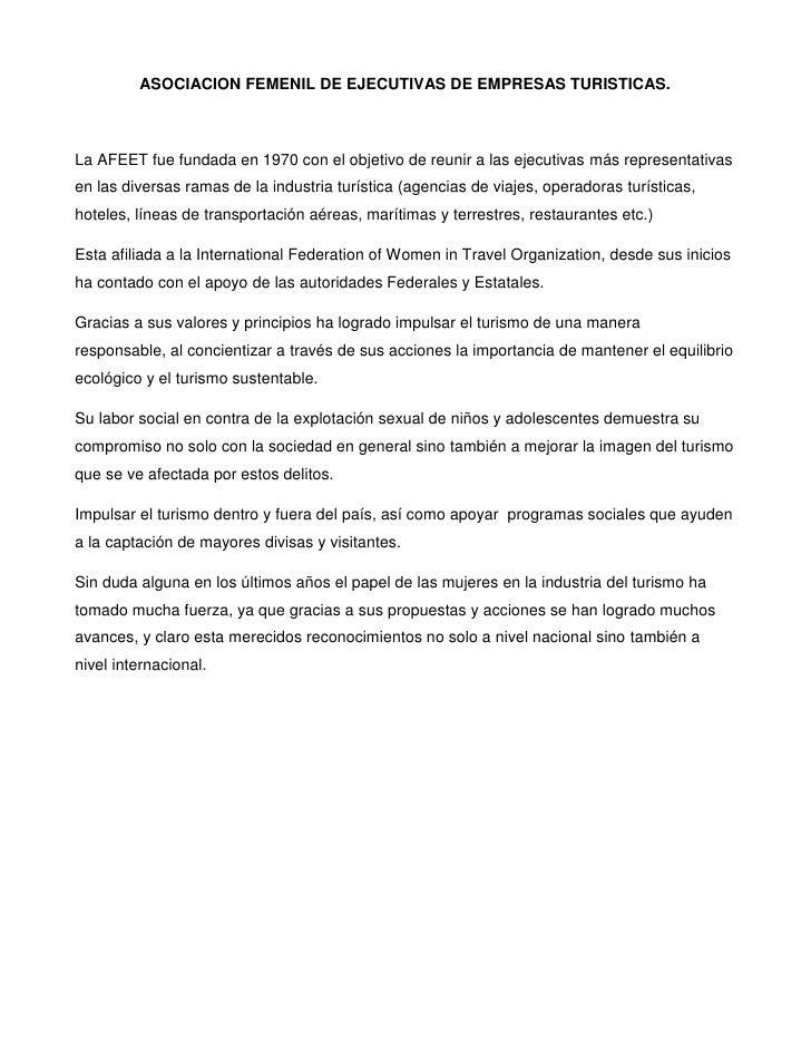 ASOCIACION FEMENIL DE EJECUTIVAS DE EMPRESAS TURISTICAS.La AFEET fue fundada en 1970 con el objetivo de reunir a las ejecu...