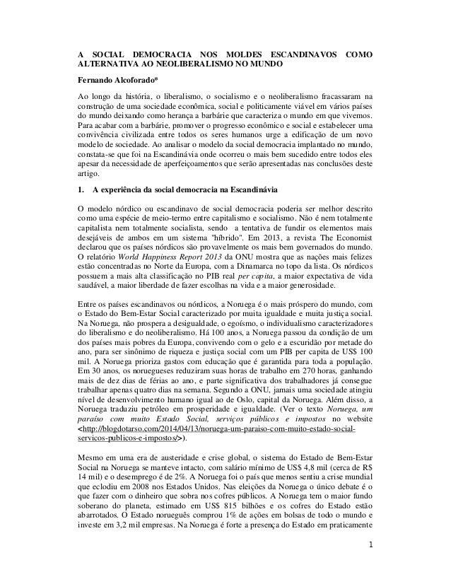 1 A SOCIAL DEMOCRACIA NOS MOLDES ESCANDINAVOS COMO ALTERNATIVA AO NEOLIBERALISMO NO MUNDO Fernando Alcoforado* Ao longo da...