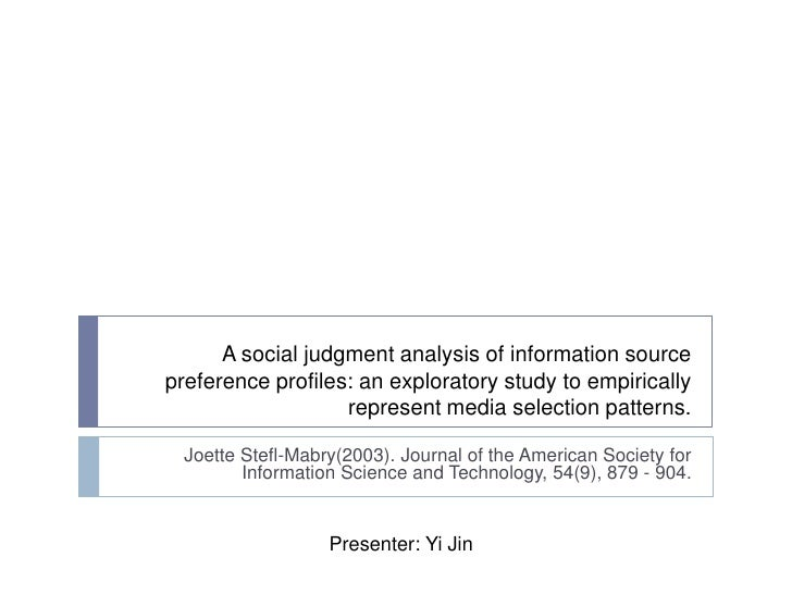 A social judgment analysis of information source preference profiles: an exploratory study to empirically represent media ...