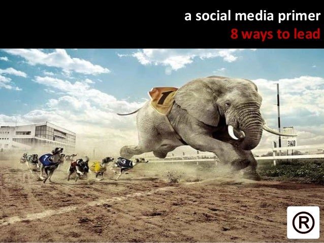 1 1 a social media primer 8 ways to lead