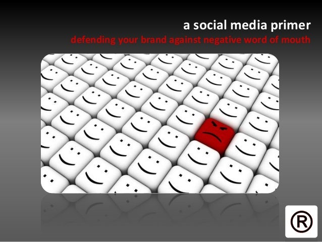 a social media primer defending your brand against negative word of mouth