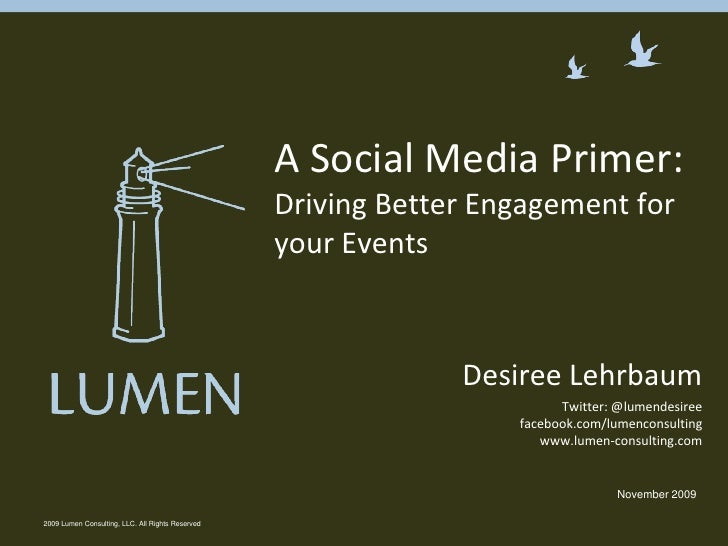 2009 Lumen Consulting, LLC. All Rights Reserved<br />A Social Media Primer: Driving Better Engagement for your Events <br ...