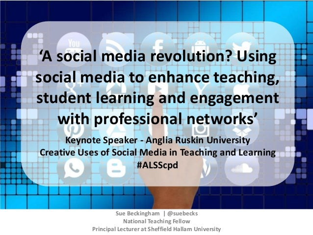 'A social media revolution? Using social media to enhance teaching, student learning and engagement with professional netw...