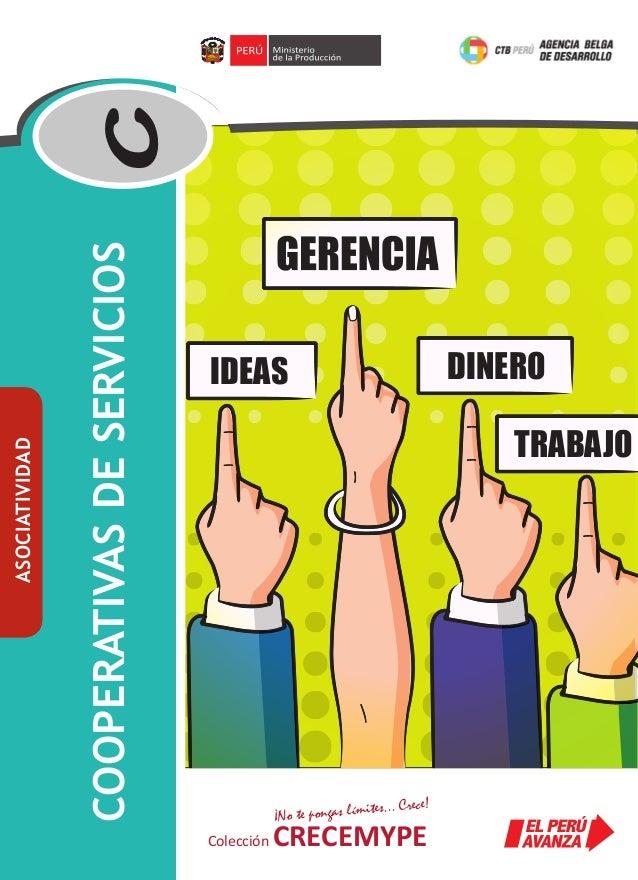 c COOPERATIVAS DE SERVICIOS  ASOCIATIVIDAD  GERENCIA DINERO  IDEAS  TRABAJO  es... Crece!  ¡No te pongas límit  Colección ...