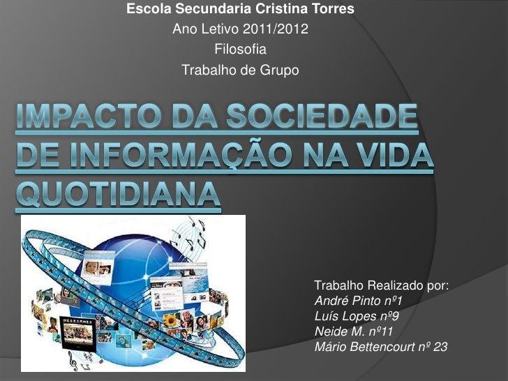 Escola Secundaria Cristina Torres      Ano Letivo 2011/2012             Filosofia        Trabalho de Grupo                ...