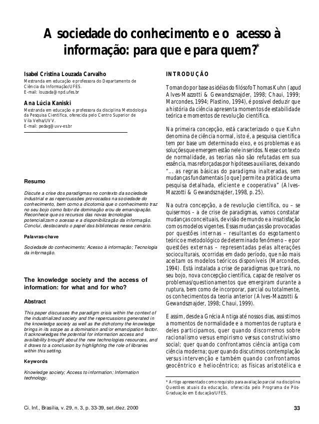 33 INTRODUÇÃO Tomando por base as idéias do filósofo Thomas Kuhn (apud Alves-Mazzotti & Gewandsznajder, 1998; Chaui, 1999;...