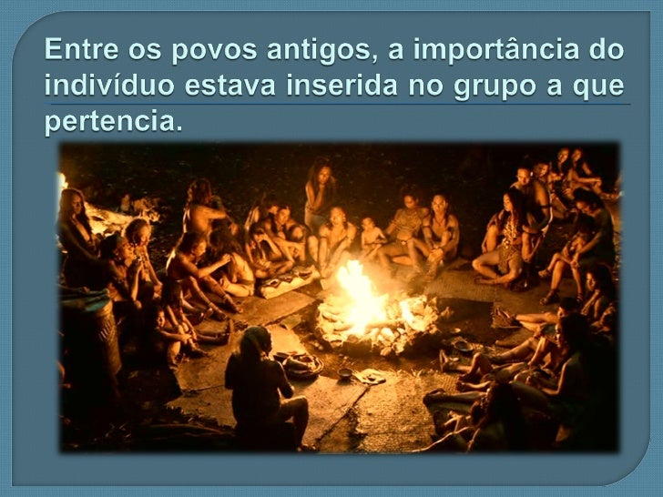    Quando nascemos, já encontramos    prontos valores, normas, costumes e    práticas sociais.   A vida em sociedade é p...