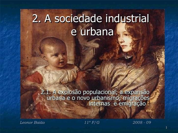 2. A sociedade industrial             e urbana          2.1. A explosão populacional; a expansão            urbana e o nov...