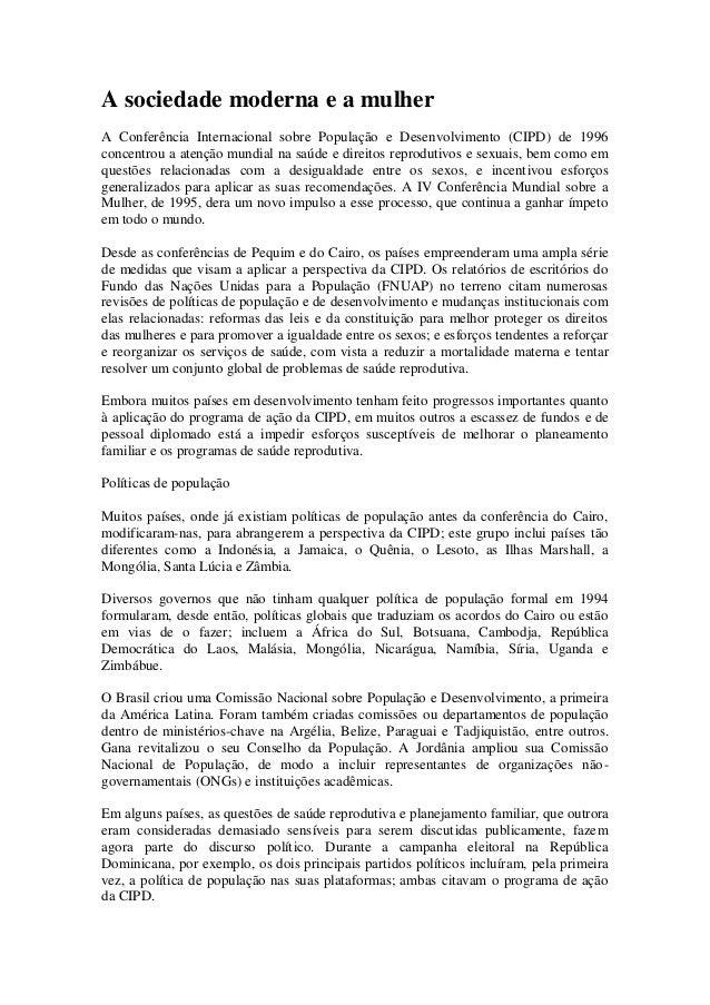 A sociedade moderna e a mulher  A Conferência Internacional sobre População e Desenvolvimento (CIPD) de 1996 concentrou a ...
