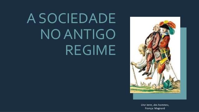 A SOCIEDADE NO ANTIGO REGIME Une terre, des hommes, França: Magnard