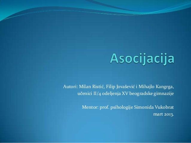 Autori: Milan Ristić, Filip Jovašević i Mihajlo Kangrga,       učenici II/4 odeljenja XV beogradske gimnazije         Ment...