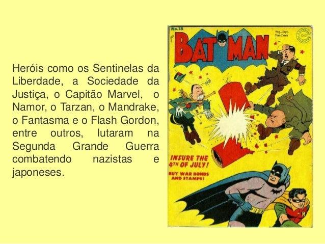 Por seus poderes sobrenaturais tidos como ameaçadores a uma política fascista, Flash Gordon teve suas histórias proibidas ...