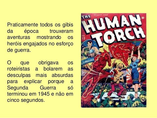 Afinal, se os super-heróis existissem mesmo, teria sido bem mais fácil para derrotar o Eixo. Com Super-Homem e companhia d...