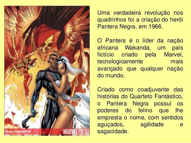Foi o primeiro super-herói negro criado pela Marvel num período em que os Estados Unidos viviam um movimento cultural que ...