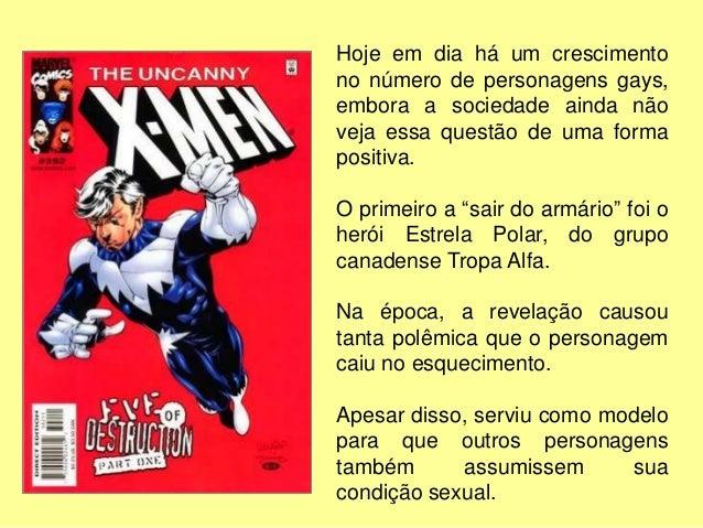 Como hoje há uma abertura maior para discutir sobre esse tema, os novos grupos de super-heróis que estão surgindo geralmen...