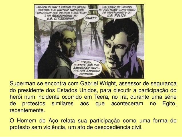 No final, o herói kryptoniano anuncia que renunciará à sua cidadania americana, pois precisa ajudar todo o planeta e não p...