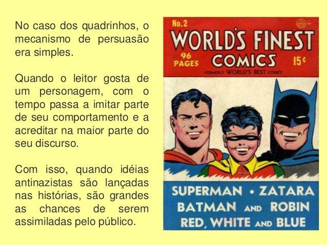 Os quadrinhos eram um sucesso e não escaparam do processo mesmo antes da entrada dos EUA na guerra. O Príncipe Valente em ...