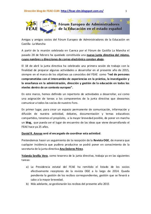 Dirección blog de FEAE-CLM: http://feae-clm.blogspot.com.es/ 1 Amigas y amigos socios del Fórum Europeo de Administradores...