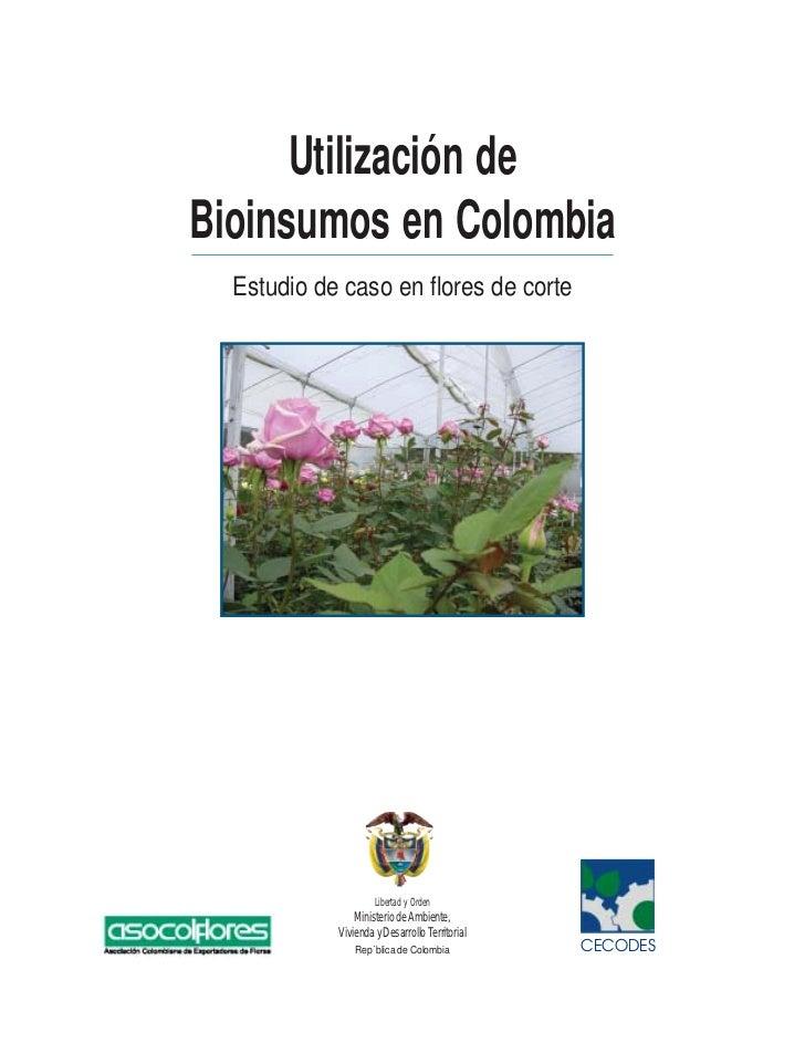 Utilización de Bioinsumos en Colombia   Estudio de caso en flores de corte                          Libertad y Orden      ...