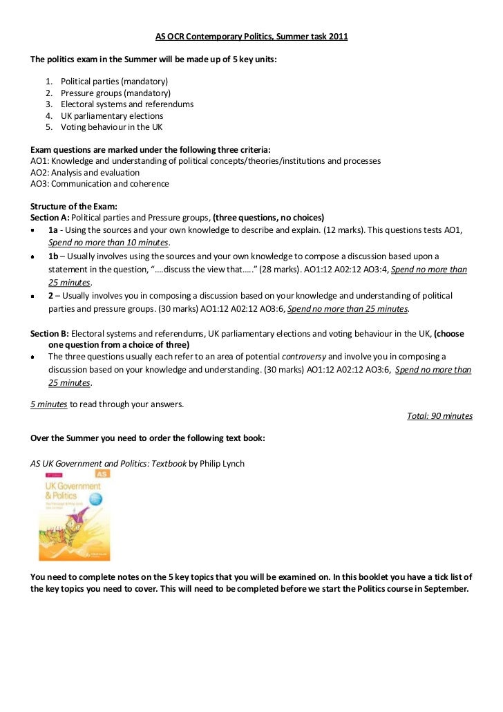 AS OCR Contemporary Politics, Summer task 2011<br />The politics exam in the Summer will be made up of 5 key units:<br />P...