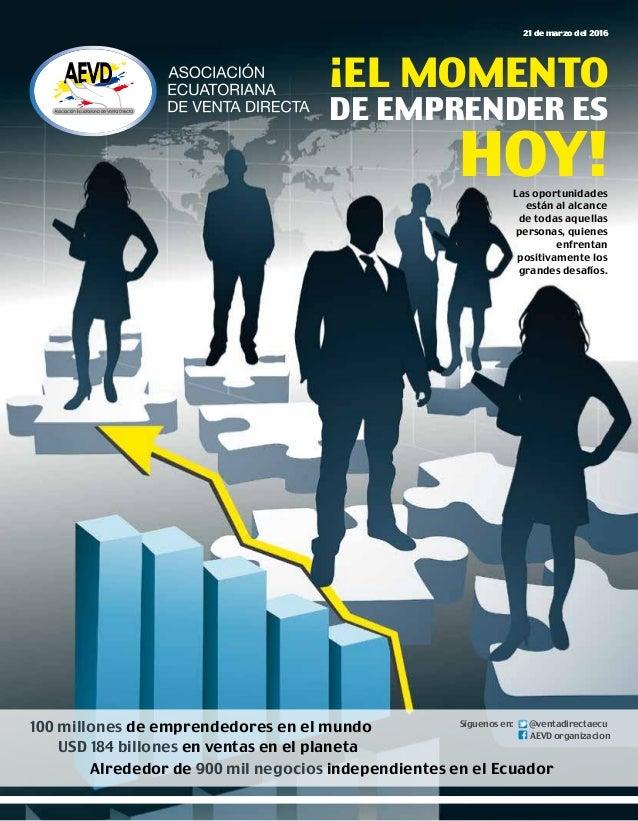 21 de marzo del 2016www.aevd.ec 1 ¡EL MOMENTO DE EMPRENDER ES HOY! 100 millones de emprendedores en el mundo USD 184 billo...