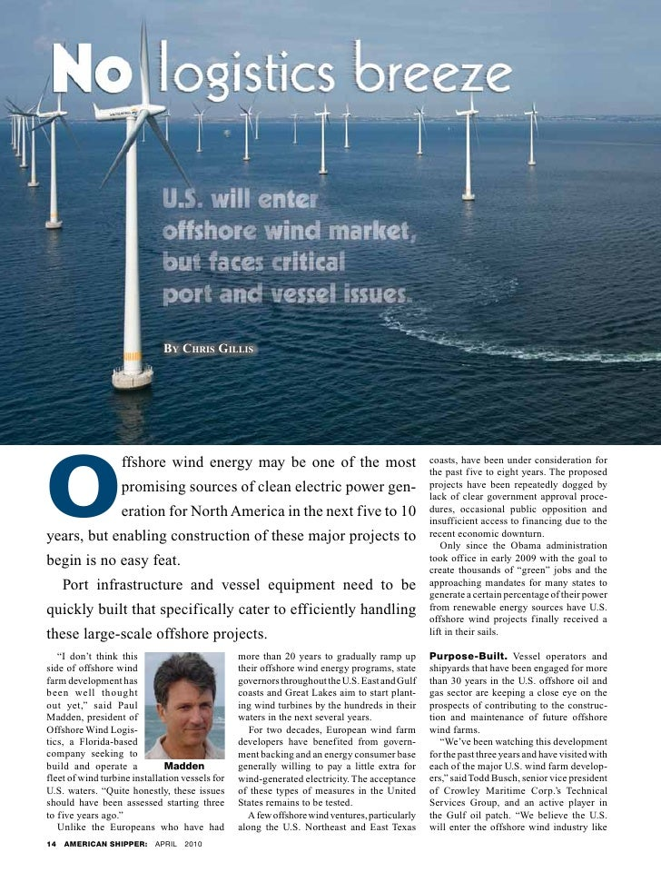 LOGISTICS                                   By Chris Gillis     O                    ffshore wind energy may be one of the...