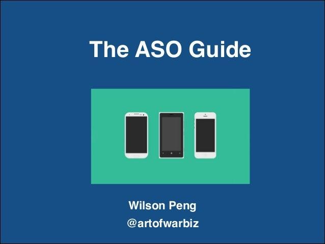 The ASO Guide Wilson Peng @artofwarbiz
