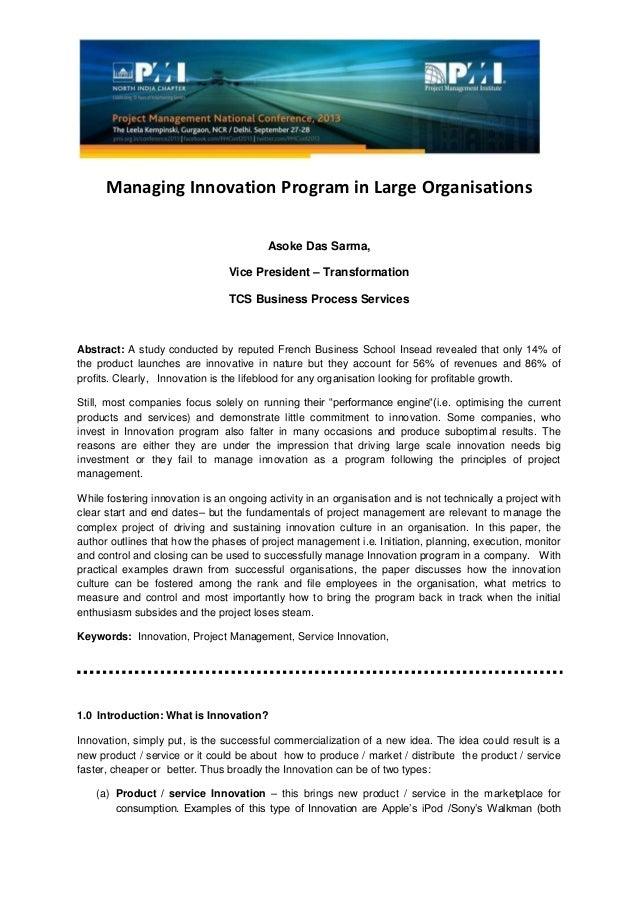 Managing Innovation Program in Large Organisations Asoke Das Sarma, Vice President – Transformation TCS Business Process S...
