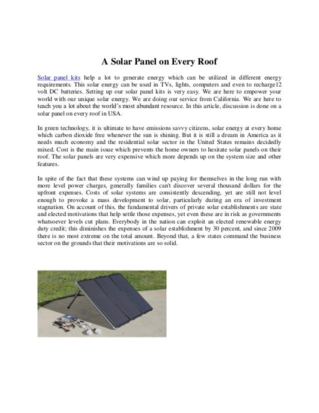 A Solar Panel on Every Roof Solar panel kits help a lot to generate energy which can be utilized in different energy requi...