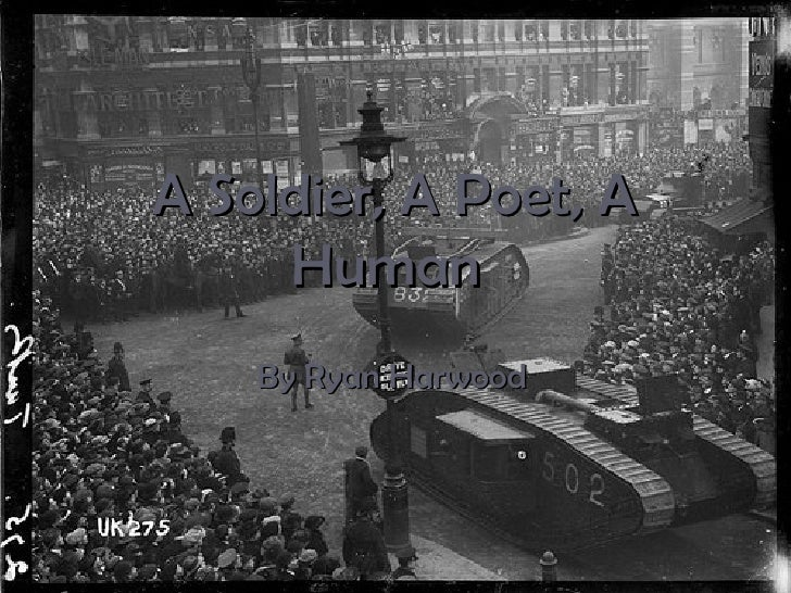 A Soldier, A Poet, A Human   By Ryan Harwood