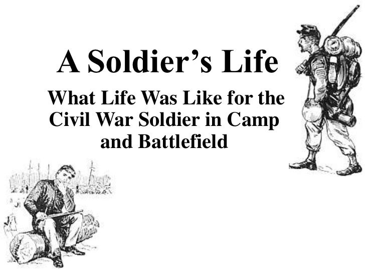 A Soldier's Life<br />What Life Was Like for the Civil War Soldier in Camp and Battlefield<br />
