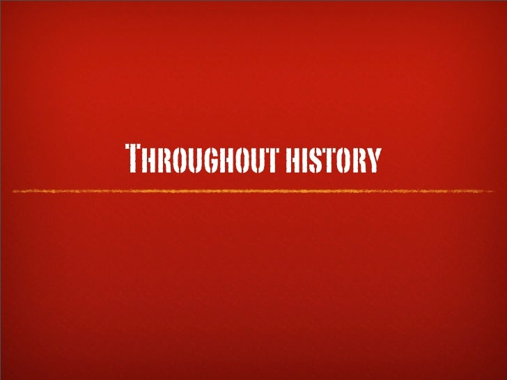Throughout history
