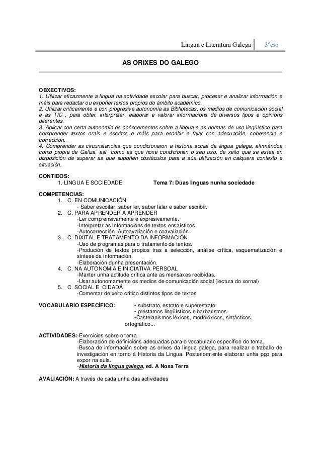 Lingua e Literatura Galega 3ºeso AS ORIXES DO GALEGO OBXECTIVOS: 1. Utilizar eficazmente a lingua na actividade escolar pa...