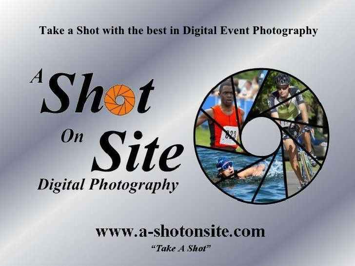 Take a Shot with the best in Digital Event Photography