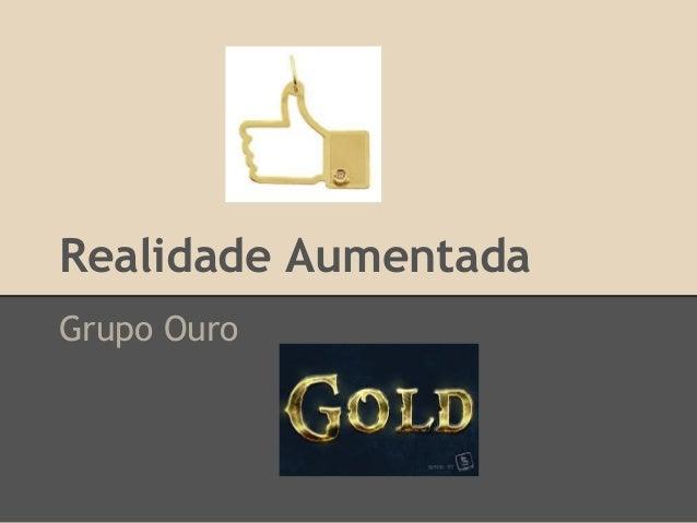 Realidade Aumentada Grupo Ouro